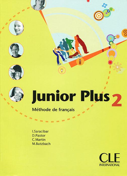 Junior Plus 2: Methode de Francais