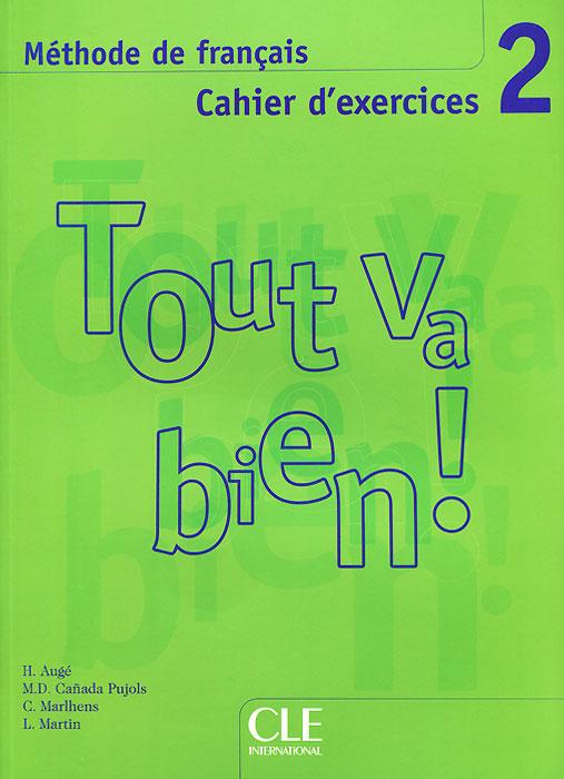 Tout Va Bien! Level 2: Methode de Francais, Cahier D'Exercices (+ CD)
