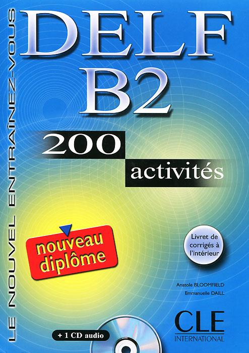 Delf B2: 200 Activites (+ CD)