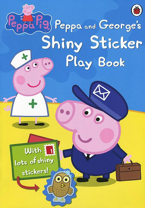 Peppa Pig: Peppa and George's Shiny Sticker Play Book