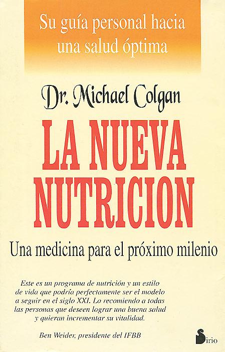 La nueva nutricion: Una medicina para el proximo milenio