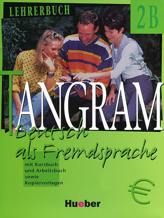 Tangram 2B: Lehrerbuch: Deutsch als Fremdsprache