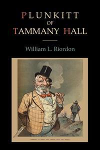 plunkitt of tammany hall essays A good summary of the book the plunkitt of tammany hall in mla style.