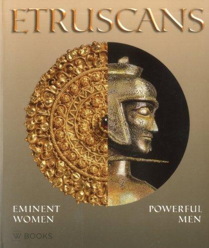 Etruscans: Eminent Women - Powerful Men