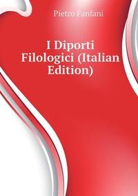 I Diporti Filologici (Italian Edition)