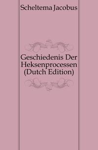 Geschiedenis Der Heksenprocessen (Dutch Edition)
