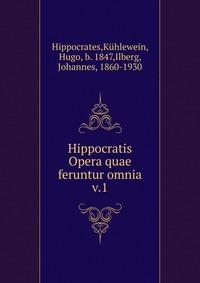 Hippocratis Opera quae feruntur omnia