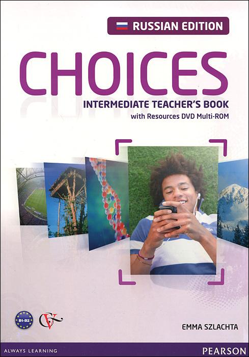 Choices: Intermediate: Teacher's Book (+ DVD-ROM)