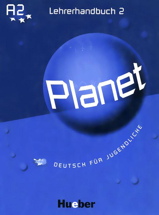 Planet: А2: Lehrerhandbuch