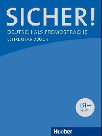 Sicher! B1+, Lehrerhandbuch