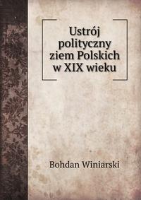 Ustroj polityczny ziem Polskich w XIX wieku