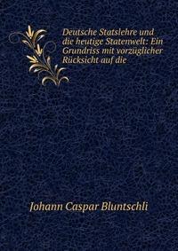 Deutsche Statslehre und die heutige Statenwelt
