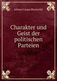 Charakter und Geist der politischen Parteien