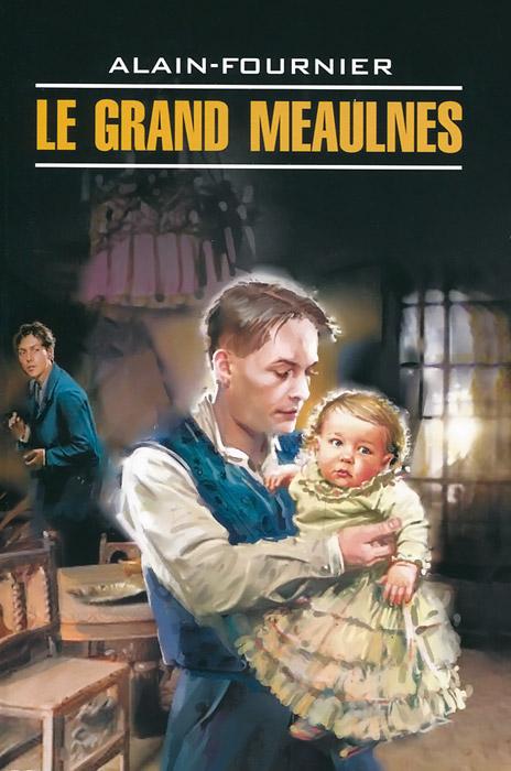 Le Grand Meaulnes / Большой Мольн