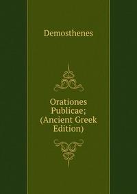 Orationes Publicae; (Ancient Greek Edition)