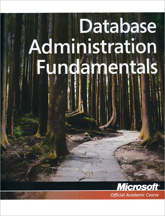 Database Administration Fundamentals: Exam 98-364 ( 978-0-470-88916-9 )