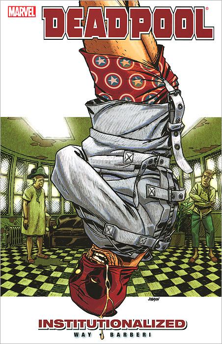 Deadpool: Volume 9: Institutionalized