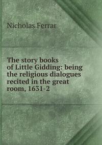 a biography of nicholas ferrar an english scholar Brief memoirs of nicholas ferrar biography from john price antiquarian books (1730 - 1810), an eccentric but brilliant scholar and teacher.