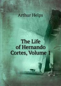 the life of hernan cortes