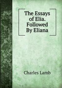 summary essays elia