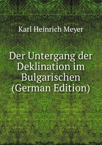 Der Untergang der Deklination im Bulgarischen (German Edition)