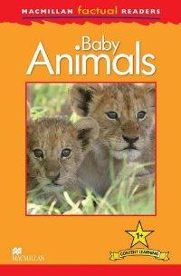 Macmillan Factual Readers: Level 1+: Baby Animals