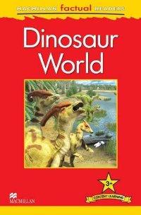 Macmillan Factual Readers: Level 3+: Dinosaur World