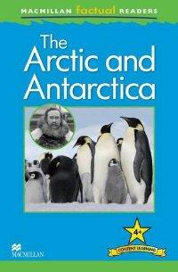 Macmillan Factual Readers: Level 4+:The Arctic and Antarctica