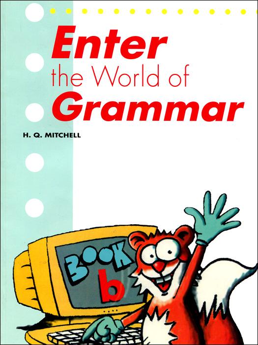 Enter the World of Grammar: Book B