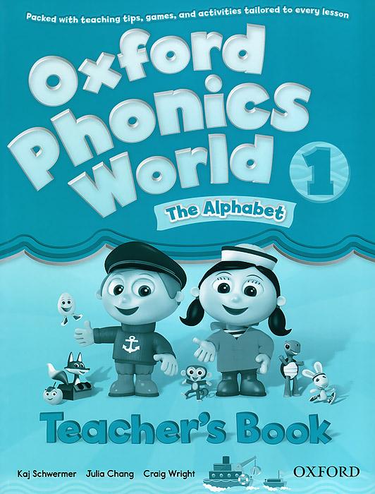 Oxford Phonics World 1: The Alphabet: Teacher's Book