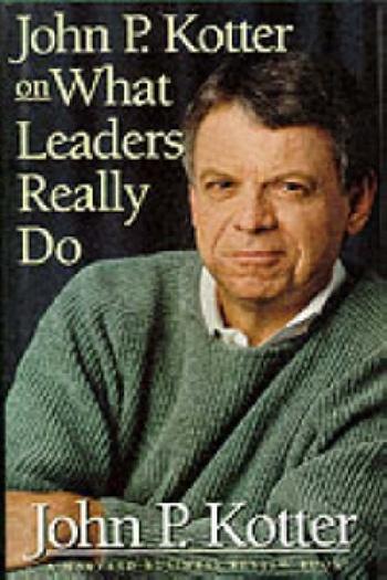 Обложка книги John P. Kotter on What Leaders Really Do