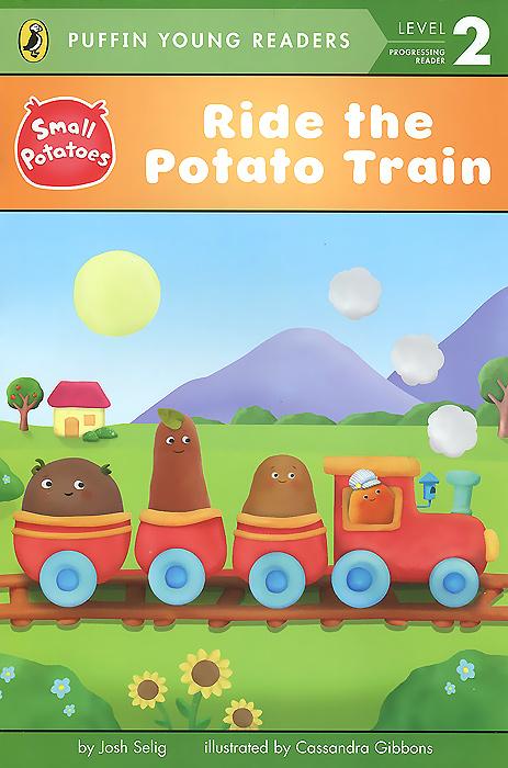 Ride the Potato Train: Level 2: Progressing Reader