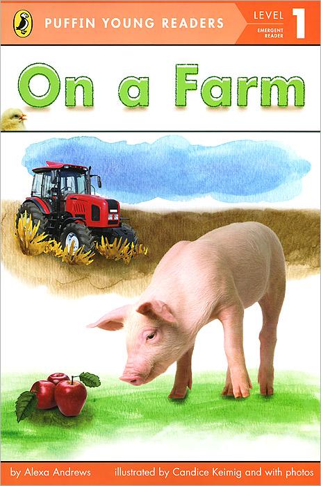 On a Farm: Level 1: Emergent Reader