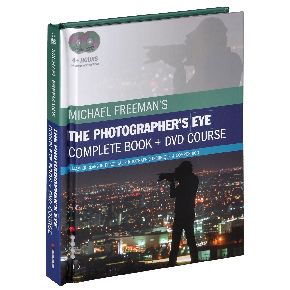 Michael Freeman's the Photographer's Eye (+ 2 DVD-ROM)