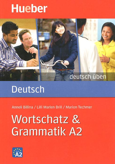 Deutsch: Wortschatz und Grammatik A2