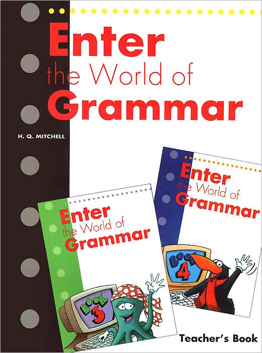 Enter The World Of Grammar: Teacher's Book 3&4