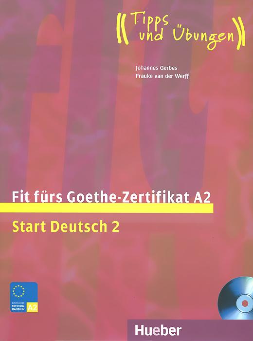 Fit furs Goethe-Zertifikat A2: Start Deutsch 2: Lehrbuch (+ CD-ROM)