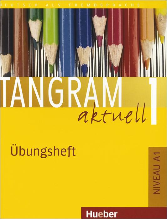 Tangram Aktuell: Ubungsheft 1