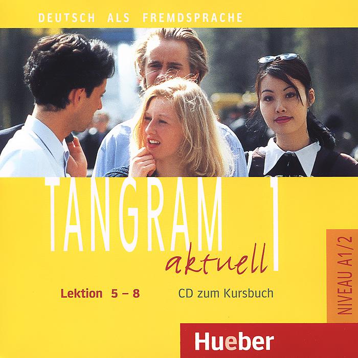 Tangram Aktuell 1: Kursbuch: Lektion 5-8 (��������� �� CD)