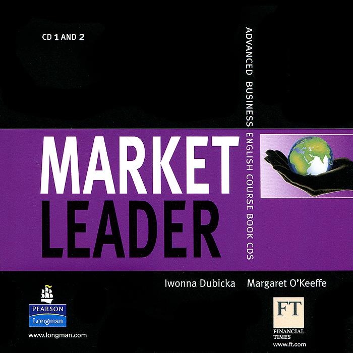 Market Leader: Advanced Business English Course Book (аудиокурс на 2 CD)