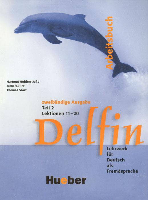 Delfin: Arbeitsbuch: Teil 2: Lektionen 11-20: Lehrwerk fur Deutsch als Fremdsprache