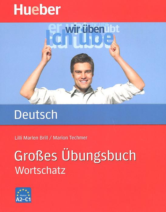 Grosses Ubungsbuch Deutsch: Wortschatz