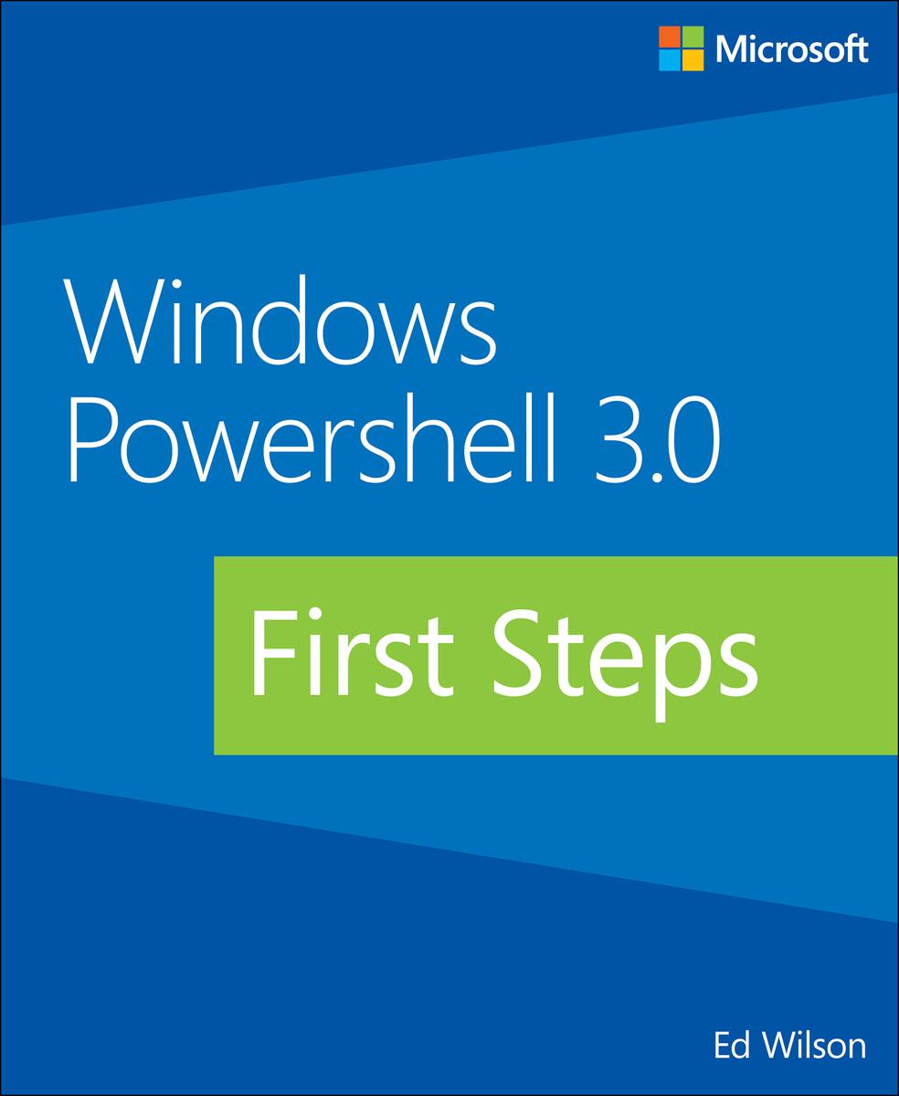 Windows PowerShell 3.0: First Steps