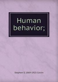 psychology and human behavior essays Rather than radical behaviorism's extension of animal behavior principles to analysis of human behavior, psychological behaviorism psychology, verbal behavior.