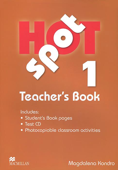 Hot Spot 1: Teacher's Book (+ CD)