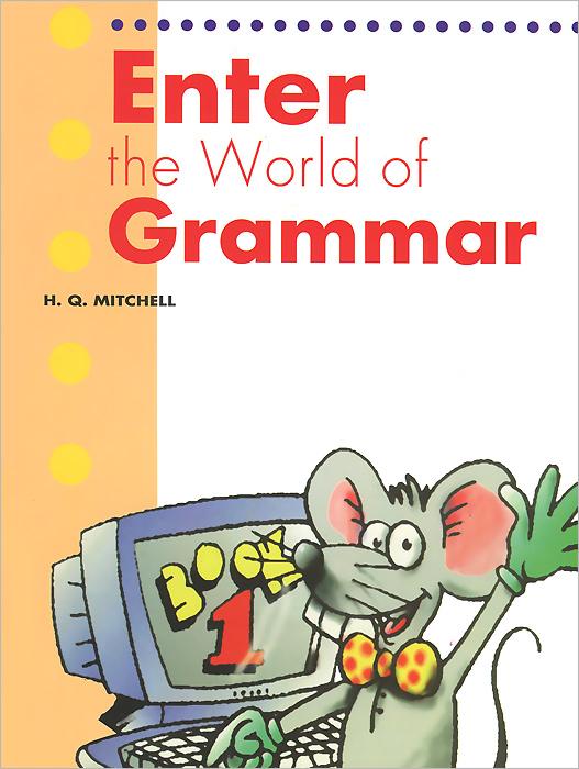 Enter the World of Grammar: Book 1