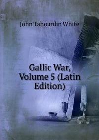 Gallic War, Volume 5 (Latin Edition)