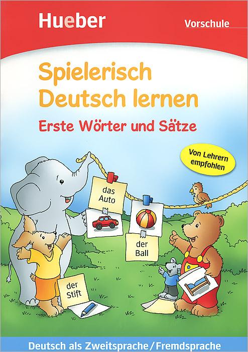 Spielerisch Deutsch Lernen: Vorschule: Erste Worter Und Satze