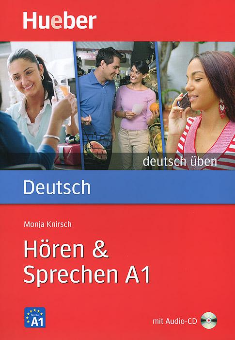 Deutsch Uben: Horen & Sprechen: A1 (+ CD-ROM)