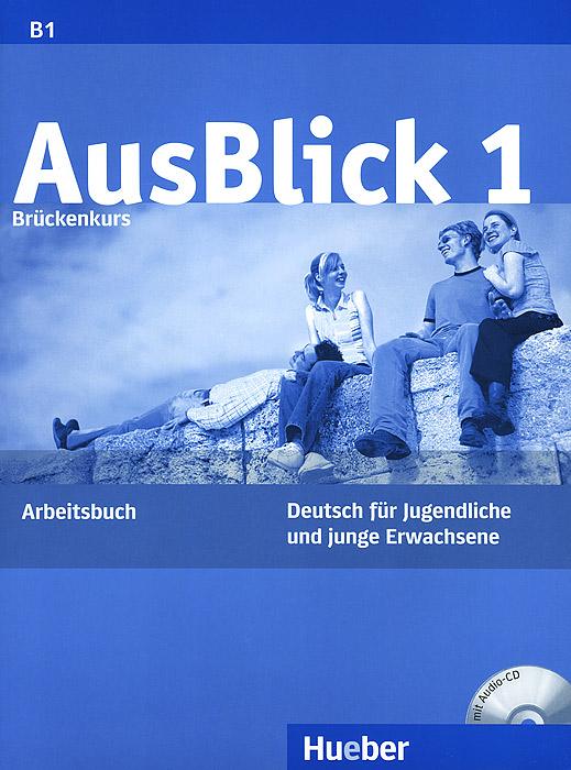 Ausblick: Arbeitsbuch 1 (+ CD-ROM)